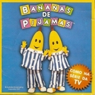 Bananas de Pijamas (Bananas in Pyjamas)