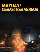 Mayday! Desastres Aéreos (Mayday)