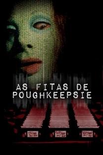 As Fitas de Poughkeepsie - Poster / Capa / Cartaz - Oficial 3
