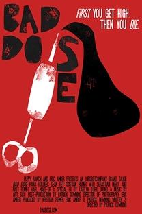 Bad Dose - Poster / Capa / Cartaz - Oficial 1