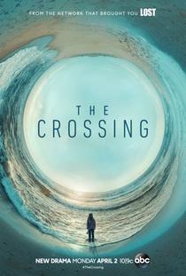 The Crossing (1ª Temporada) - Poster / Capa / Cartaz - Oficial 1