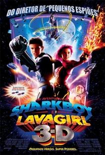 As Aventuras de Sharkboy e Lavagirl em 3-D - Poster / Capa / Cartaz - Oficial 2