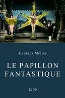 A Borboleta Fantástica (Le Papillon Fantastique)