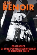 Jean Renoir: Da Belle Époque à Segunda Guerra Mundial e de Hollywood e Além (Jean Renoir: Part One - From La Belle Époque to World War II)