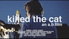 KILLED THE CAT - Short Film - Bertie Gilbert & Alia Hassan