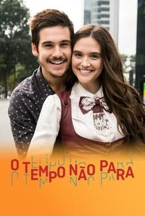 O Tempo não Para - Poster / Capa / Cartaz - Oficial 1
