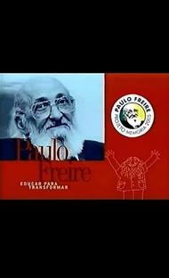 Paulo Freire - Educar para Transformar - Poster / Capa / Cartaz - Oficial 1