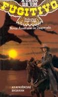 A Saga de um Fugitivo - Novas Aventuras de Desperado (Desperado: Avalanche at Devil's Ridge)