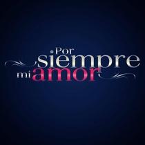 Por Siempre Mi Amor - Poster / Capa / Cartaz - Oficial 2