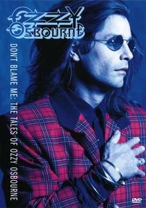 Ozzy Osbourne - Don't Blame Me-The Tales Of Ozzy Osbournem - Poster / Capa / Cartaz - Oficial 1