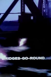 Bridges-Go-Round - Poster / Capa / Cartaz - Oficial 1