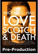 Love, Scotch and Death (Love, Scotch & Death)