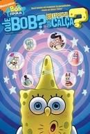 Bob Esponja - Que Bob, que Calça? (SpongeBob SquarePants: Whatever Happened to SpongeBob? (WhoBob WhatPants))