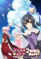 Fate/kaleid liner Prisma☆Illya 2wei Herz! (Fate/kaleid liner プリズマ☆イリヤ ツヴァイ ヘルツ!)