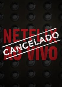 Netflix Ao Vivo Cancelado - Poster / Capa / Cartaz - Oficial 1