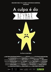 A Culpa é do Neymar  - Poster / Capa / Cartaz - Oficial 1