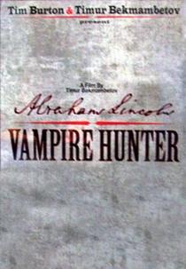Abraham Lincoln: Caçador de Vampiros - Poster / Capa / Cartaz - Oficial 7