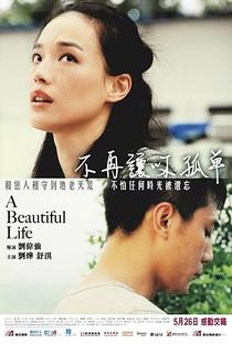 A Beautiful Life - Poster / Capa / Cartaz - Oficial 5
