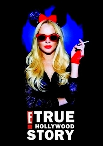 E! True Hollywood Story: Lindsay Lohan - Poster / Capa / Cartaz - Oficial 1