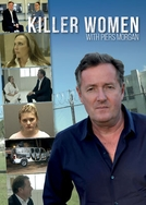 Mulheres Assassinas com Piers Morgan (Killer Women with Piers Morgan)