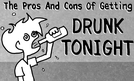 The Pros & Cons Of Getting Drunk Tonight (The Pros & Cons Of Getting Drunk Tonight)