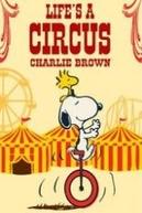 A Vida é um Circo, Charlie Brown (Life is a Circus, Charlie Brown )