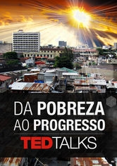 TEDTalks: Da pobreza ao progresso - Poster / Capa / Cartaz - Oficial 1