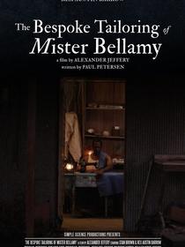 The Bespoke Tailoring of Mister Bellamy - Poster / Capa / Cartaz - Oficial 1