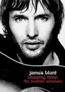 James Blunt - Chasing Time: The Bedlam Sessions - Poster / Capa / Cartaz - Oficial 1