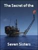 O Segredo das Sete Irmãs - A Vergonhosa História do Petróleo