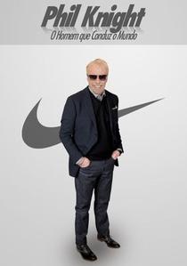 Phil Knight: O Homem que Conduz o Mundo - Poster / Capa / Cartaz - Oficial 1
