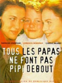 Tous Les Papas Ne Font Pas Pipi Debout - Poster / Capa / Cartaz - Oficial 1