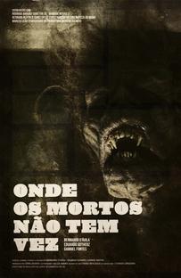 Onde Os Mortos Não Tem Vez - Poster / Capa / Cartaz - Oficial 1
