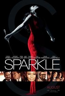 Sparkle: O Brilho de uma Estrela - Poster / Capa / Cartaz - Oficial 2