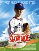 Slow Moe (Slow Moe)