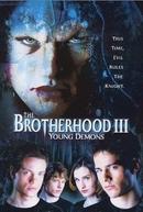 The Brotherhood 3: Young Demons (The Brotherhood III: Young Demons)