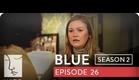 Blue | Season 2, Ep. 26 of 26 | Feat. Julia Stiles | WIGS