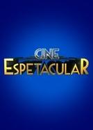 Cine Espetacular (Cine Espetacular)