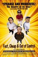 Rápido, Barato & Fora de Controle (Fast, Cheap & Out of Control)
