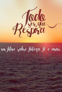 Todo ser que Respira - Poster / Capa / Cartaz - Oficial 1