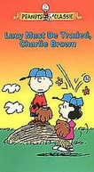 Lucy Deve Ser Negociada, Charlie Brown (Lucy Must Be Traded, Charlie Brown)
