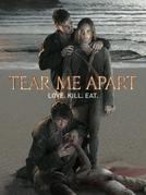 Tear Me Apart (Tear Me Apart)