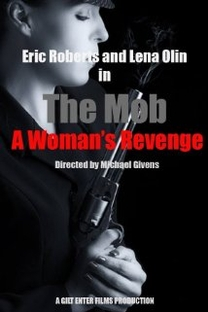 The Mob: A Woman's Revenge - Poster / Capa / Cartaz - Oficial 1