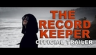 The Record Keeper - Official Trailer