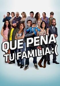 Que Pena tu Familia - Poster / Capa / Cartaz - Oficial 1
