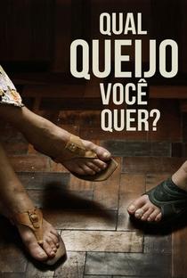 Qual Queijo Você Quer? - Poster / Capa / Cartaz - Oficial 2