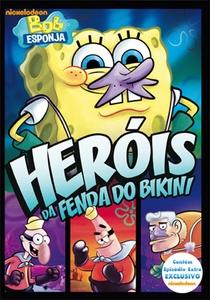 Bob Esponja - Heróis da Fenda do Bikini - Poster / Capa / Cartaz - Oficial 1