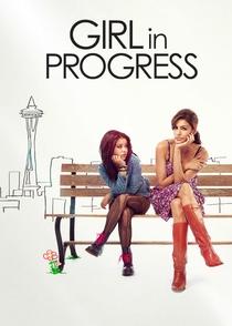 Garota em Progresso - Poster / Capa / Cartaz - Oficial 4