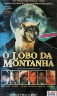 O Lobo da Montanha (The Legend of Wolf Mountain)