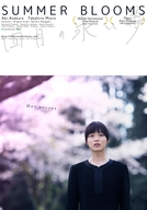Summer Blooms (Shigatsu-no Nagai Yume)